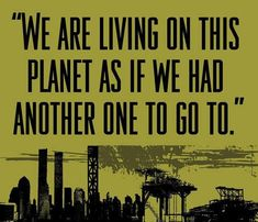 Stop pollution, we all need to contribute to make this world a better more beautiful place.