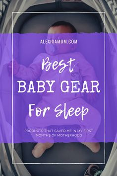 Check out some of the best baby gear for sleep that saved me during my first months into motherhood. #firsttimemom #babyproducts #babystuff #bassinet #amazon