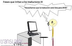 Frases que irritan a los traductores III wp.me/P1GIRw-k2