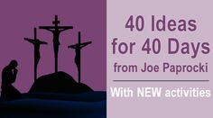 catechist-journey-featured-40-ideas  for 40 days of lent.  from lent a few years ago, but all the ideas can be reused and you can renumber your own updated calendar for the year you are in.