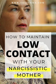 Are you considering #lowcontact with your #narcissisticmother? Here's how to implement it, and what to expect. #narcissisticparent #toxicmother #abusivemother