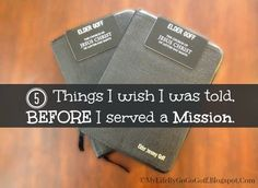 5 Things I wish I was told, before I served a mission. - MyLifeByGogoGoff