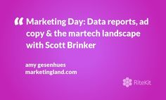 #Marketing Day: Data reports, ad copy & the martech landscape with #ScottBrinker 📣📊 http://rite.ly/jtSW
