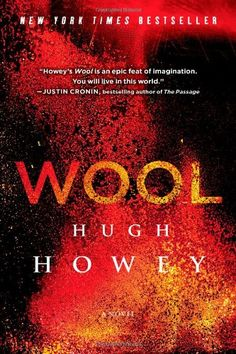 Wool by Hugh Howey: Just a great self-published post-apocalyptic science fiction novel.  Director Ridley Scott (Blade Runner) is set to film an adaptation.  Read the book now so in case the movie is really good you can tell people the book was better.