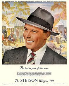 Stetson Hat Whippet Dick Haymes - Vintage Ads with Sex Appeal. Over 2000 vintage designs which could be said to have sex appeal. The blurred line between sex appeal and sexism. Vintage Advertisements, Vintage Ads, Vintage Prints, Vintage Designs, Retro Ads, Vintage Posters, Men's Hats, Dick Haymes, Derby