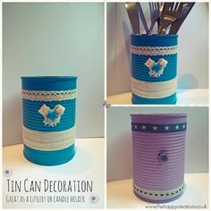 Tin Can Decoration. Upcycle your tin cans and make tea and cutlery holders. Easy and fun to make. #tincancrafts #upcycle  http://www.thehappycreations.co.uk/tin-can-decoration.php