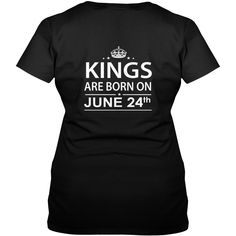 Birthday June 24 kings SHIRT FOR WOMENS AND MEN ,BIRTHDAY, QUEENS I LOVE MY HUSBAND ,WIFE Birthday June 24-TSHIRT BIRTHDAY Birthday June 24 yes it's my birthday