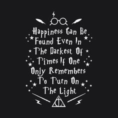 This is one of my favourite quotes. It reminds me that we can all find happiness at any time or place. This quote is the wise words of the iconic 'Albus Dumbeldore' ❤️❤️❤️❤️ Harry Potter Book Quotes, Hp Quotes, Dumbledore Quotes, Harry Potter Pictures, Harry Potter Love, Cute Quotes, Best Quotes, Inspirational Quotes, Qoutes