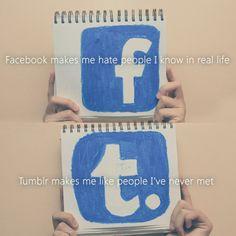 Tumblr & Facebook.