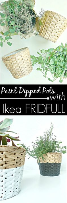DIY Painted-Dipped Ikea FRIDFULL Woven Pots