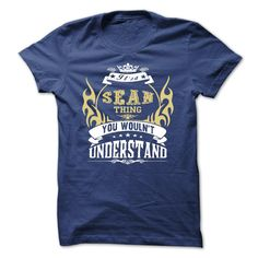 cool its a SEAN Thing You Wouldnt Understand - T Shirt Hoodie Hoodies YearName Birthday 2015