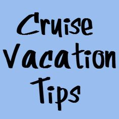 Best tips yet!!!   Dixie Delights: Disney Cruise: Tips & Tricks and a Q&A Invitation