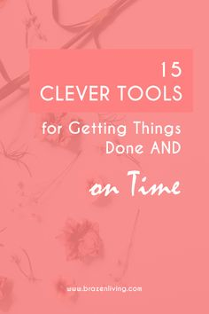 15 Clever Tools for Getting Things Done AND on Time Planner Tips, Goals Planner, Self Development, Personal Development, Productivity Quotes, Time Management Tips, Coping Skills, Getting Things Done, Self Improvement