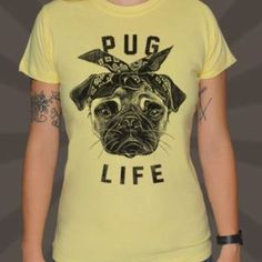 It's a pug life for me :( This shirt is also available as a tank top at www.simplegirltees.com.
