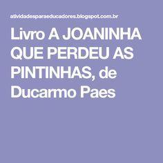 Livro A Joaninha Que Perdeu As Pintinhas De Ducarmo Paes Livros