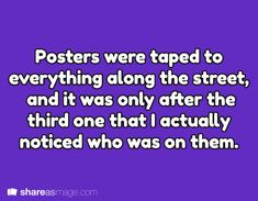 Prompt -- posters were taped to everything along the street, and it was only after the third one that I actually noticed who was on them