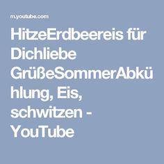 HitzeErdbeereis für Dichliebe GrüßeSommerAbkühlung, Eis, schwitzen - YouTube