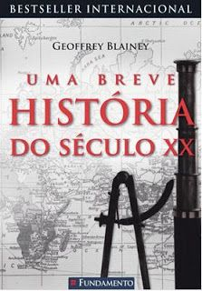 A pensadora: Livro Uma Breve História do Século XX - Geoffrey B...