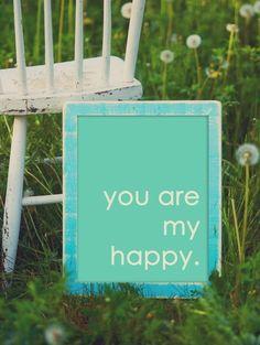 you are my happy #happyquotes