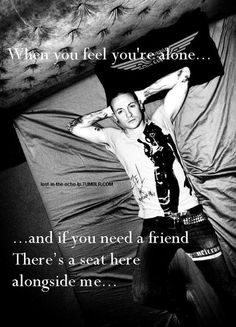 Chester Bennington . Maybe , he faked his own death...good goodbye. RIP