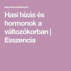 Hasi hízás és hormonok a változókorban | Esszencia Health Fitness, Motivation, How To Make, Shape, Fit, Health And Fitness, Daily Motivation, Determination, Gymnastics