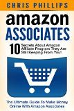 Amazon Associates: The Ultimate Guide To Make Money Online With Amazon Associates - 10 Secrets About Amazon Affiliate Program They Are Still Keeping From ... Marketing, Amazon Affiliate Program) - Amazon Associates: The Ultimate Guide To Make Money Online With Amazon Associates – 10 Secrets About Amazon Affiliate Program They Are Still Keeping From … Marketing, Amazon Affiliate Program)  Amazon Associates: The Ultimate Guide To Make Money Online With Amazon Associ