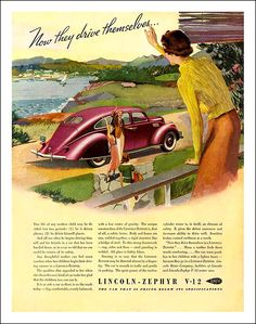 """1937 Lincoln Zephyr Ad """"Now they drive themselves"""""""