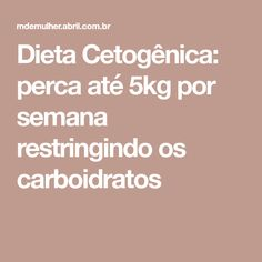 Andria gonalves flordodia17 on pinterest dieta cetognica perca at 5kg por semana restringindo os carboidratos fandeluxe Image collections
