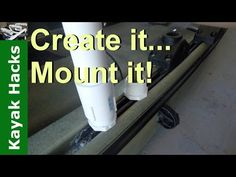 """How to make a PVC """"Gear Head"""" track adapter for kayak fishing - YouTube"""