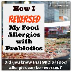 Did you know that 99% of food allergies can be cured? I cured my gluten intolerance in my 20s. In this post, I'll share with you how I did it by changing my diet and taking therapeutic grade probiotics. / www.cheeseslave.c...