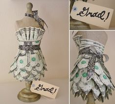 Money Dress! A fun way to give a graduate some cash without it being boring...
