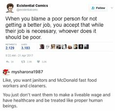 When you blame a poor person for not getting a better job, you accept that while their job is necessary, whoever does it should be poor.