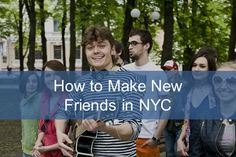 How to Make New Friends in New York City - Moving to New York Guide