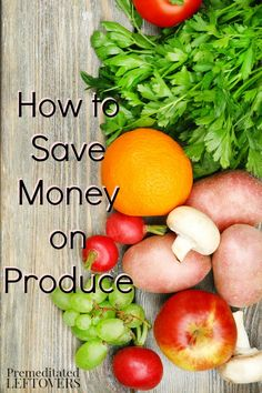 How to Save Money on Produce - Where to find sales on produce, how to find coupons for fruits and vegetables, and how to save money on organic produce.