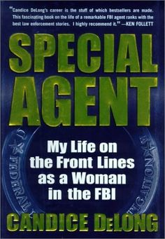 Special Agent: My Life On the Front Lines as a Woman in the FBI. This is great for fans of Investigation Discovery. It's the memoir of Candace DeLong, commentator on shows like Deadly Women.