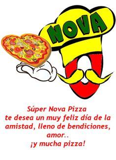 Súper Nova Pizza  te desea un muy feliz día de la amistad, lleno de bendiciones, amor.. ¡y mucha pizza!