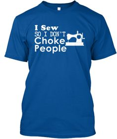 I Sew So I Don't Choke People | I need the scrapbooking version of this.