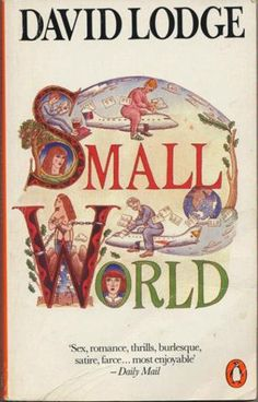 David Lodge - Small World. Plus lots of other books by this author