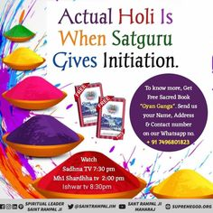 Actual Holi when satguru gives initiation.