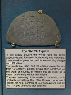 "ihavenohonor: "" SATOR AREPO TENET OPERA ROTAS The SATOR Square - In this Magic Square the words read the same backwards and forwards, horizontally and vertically. It was used for protection and for..."