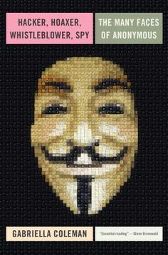 "Here is the ultimate book on the worldwide movement of hackers, pranksters, and activists that operates under the non-name Anonymous, by the writer the Huffington Post says ""knows all of Anonymous' deepest, darkest secrets."""