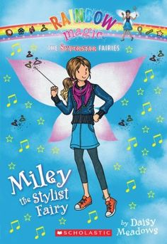 Superstar Fairies #4: Miley the Stylist Fairy: A Rainbow Magic Book by Daisy Meadows. Save 10 Off!. $4.49. Publisher: Scholastic Paperbacks (March 1, 2013). Series - Superstar Fairies. Publication: March 1, 2013