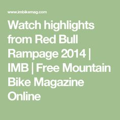 Watch highlights from Red Bull Rampage 2014 | IMB | Free Mountain Bike Magazine Online
