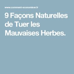 9 Façons Naturelles de Tuer les Mauvaises Herbes. Facon, Growing Weed, Lawn And Garden, Plants, Projects