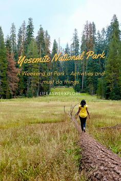 A weekend in Yosemite National Park with all the must do things and pictures