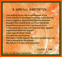 A Healing Meditation Louise L. Hay