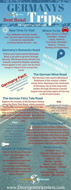 Fun ideas. = Germany's Best Road Trips. What are the best road trips in Germany? To the rules of the road. This Ultimate Germany road trip guide is jammed packed with useful information to help you on your road trip adventure.  Ultimate Germany Road Trip Guide http://www.divergenttravelers.com/ultimate-germany-road-trip-guide/