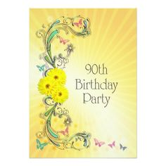 "90th Birthday party Invitation with yellow flowers 5"" X 7"" Invitation Card A fun birthday party invitation with happy colors, flowers and butterflies. A great card for any age. See the whole range of invitations and cards in my store. #90th #90 #birthday #party #90th #birthday #party #birthday #party #invitation #colorful #bright #flowers #floral #happy #gold #create #your #own #invitations #birthday #card #invitations #customizable #party #invitations #butterflies..."