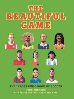 The Beautiful Game: The Infographic Book of Soccer