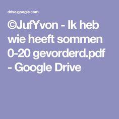 ©JufYvon - Ik heb wie heeft sommen 0-20 gevorderd.pdf - Google Drive